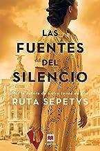 Las fuentes del silencio: Ruta Sepetys, la autora que da voz a las personas olvidadas por la historia (Grandes Novelas) (S...