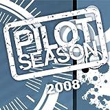 Pilot Season 2008 (Issues) (6 Book Series)