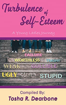 Turbulence of Self-Esteem: A Young Ladies Journey (English Edition)