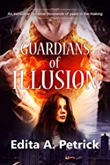 Guardians of Illusion: Book 1 Kindle Edition
