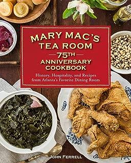 Mary Mac's Tea Room 75th Anniversary Cookbook: History, Hospitality, and Recipes from Atlanta's Favorite Dining Room