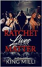 RATCHET LIVES MATTER