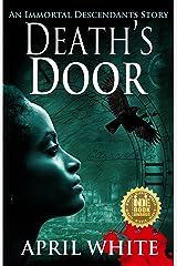 Death's Door: An Edgar Allan Poe Time Travel Novella (The Immortal Descendants: Baltimore Mysteries Book 1) Kindle Edition