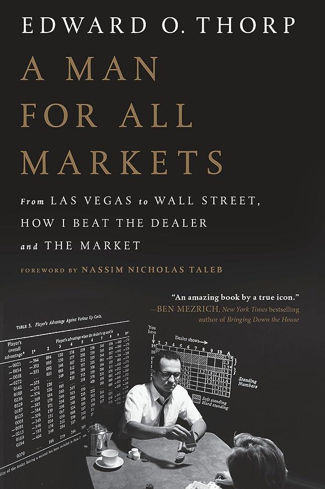 大工会計士削除するA Man for All Markets: From Las Vegas to Wall Street, How I Beat the Dealer and the Market (English Edition)
