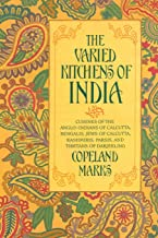 The Varied Kitchens of India: Cuisines of the Anglo-Indians of Calcutta, Bengalis, Jews of Calcutta, Kashmiris, Parsis, and Tibetans of Darjeeling