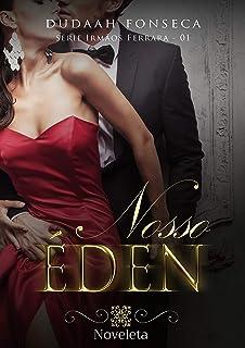 NOSSO ÉDEN (Noveleta Irmãos Ferrara Livro 1)