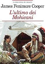 L'ultimo dei Mohicani: Ediz. integrale (La biblioteca dei ragazzi) (Italian Edition)