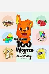 Die ersten 100 Wörter mit Lenny: Eine Wunderbare Anleitung für Kinder im Alter von 1-3 Jahren, um ihre Ersten 100 Wörter zu Lernen (anfangen zu sprechen, ... (Lernen mit Lenny 1) (German Edition) Kindle Edition