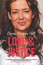 LOVE AND JUSTICE: A Compelling True Story Of Triumph Over Tragedy