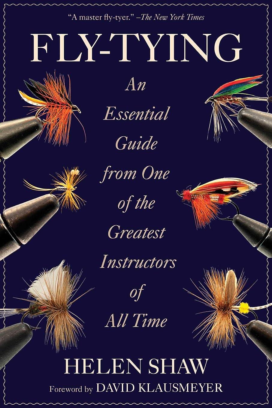 転用ペレット主婦Fly-Tying: An Essential Guide from One of the Greatest Instructors of All Time (English Edition)