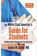 The White Coat Investor's Guide for Students: How Medical and Dental Students Can Secure Their Financial Future (The White Coat Investor Series) Kindle Edition