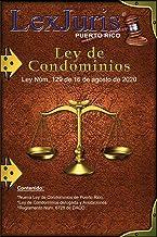 Ley de Condominios de Puerto Rico de 2020: Ley Núm. 129 de 16 de agosto de 2020 e Incluye la Ley de Condominios anterior c...