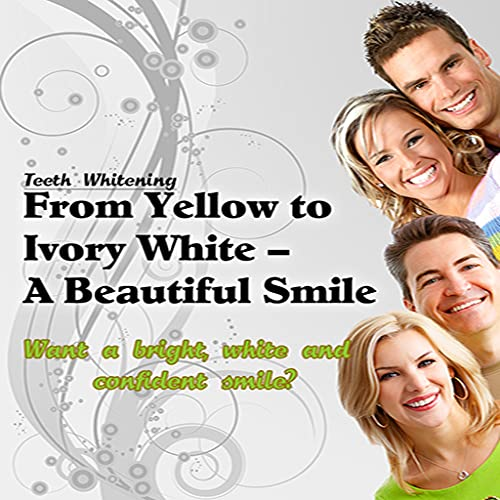 How To Whiten Teeth: Teeth Whitening - Best Expert Advice, Tips And Recommendations On How To Get A Whiter Smile!