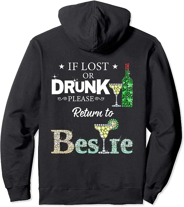 if lost or drunk please return to bestie cocktail drinking Pullover Hoodie
