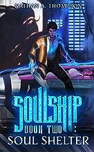 Soul Shelter: Soulship: Book Two