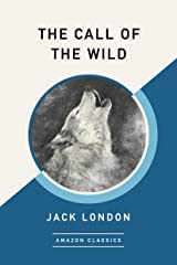 The Call of the Wild (AmazonClassics Edition) Kindle Edition