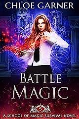 Battle Magic (School of Magic Survival Book 5) Kindle Edition