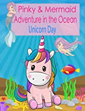 Unicorn Day: Pinky and Mermaid adventure in the ocean. (Bedtime stories for kids Book 1)