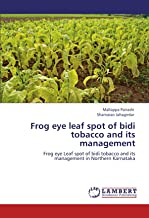 Frog eye leaf spot of bidi tobacco and its management: Frog