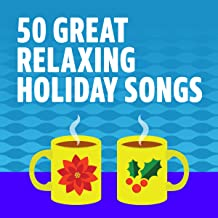 50 Great Relaxing Holiday Songs