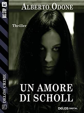 Un amore di Scholl (Delos Crime)