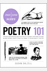 Poetry 101: From Shakespeare and Rupi Kaur to Iambic Pentameter and Blank Verse, Everything You Need to Know about Poetry (Adams 101) (English Edition) eBook Kindle