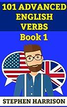 101 Advanced English Verbs - Book 1 (English Edition)