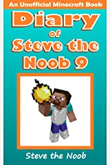Diary of Steve the Noob 9 (An Unofficial Minecraft Book) (Diary of Steve the Noob Collection) Kindle Edition