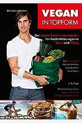 Vegan in Topform: Der vegane Ernährungsratgeber für Höchstleistungen in Sport und Alltag - Die Thrive-Diät des berühmten kanadischen Triathleten (German Edition) Kindle Edition