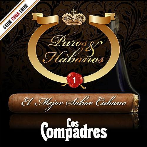 Serie Cuba Libre: Puros & Habanos - El Mejor Sabor Cubano, Vol.