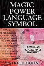 Magic, Power, Language, Symbol: A Magician's Exploration of Linguistics