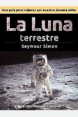 La luna terrestre : Una guía de viajero por nuestro sistema solar (Spanish Edition) Kindle Edition