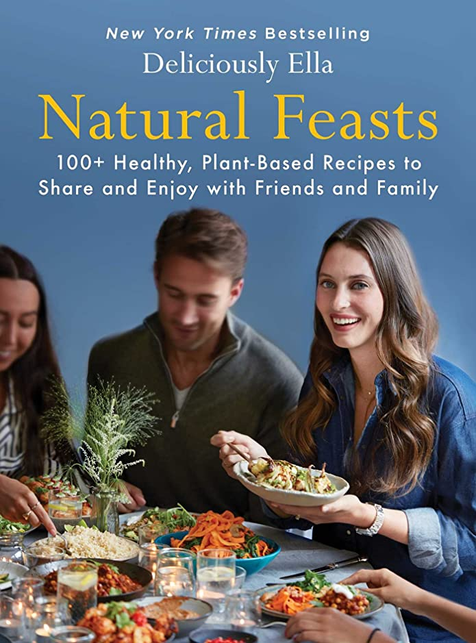 Natural Feasts: 100+ Healthy, Plant-Based Recipes to Share and Enjoy with Friends and Family (Deliciously Ella Book 3) (English Edition)