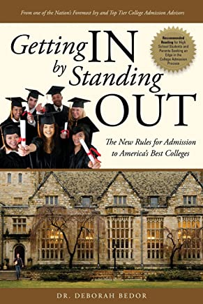 Getting IN By Standing OUT: The New Rules for Admission to America's Best Colleges