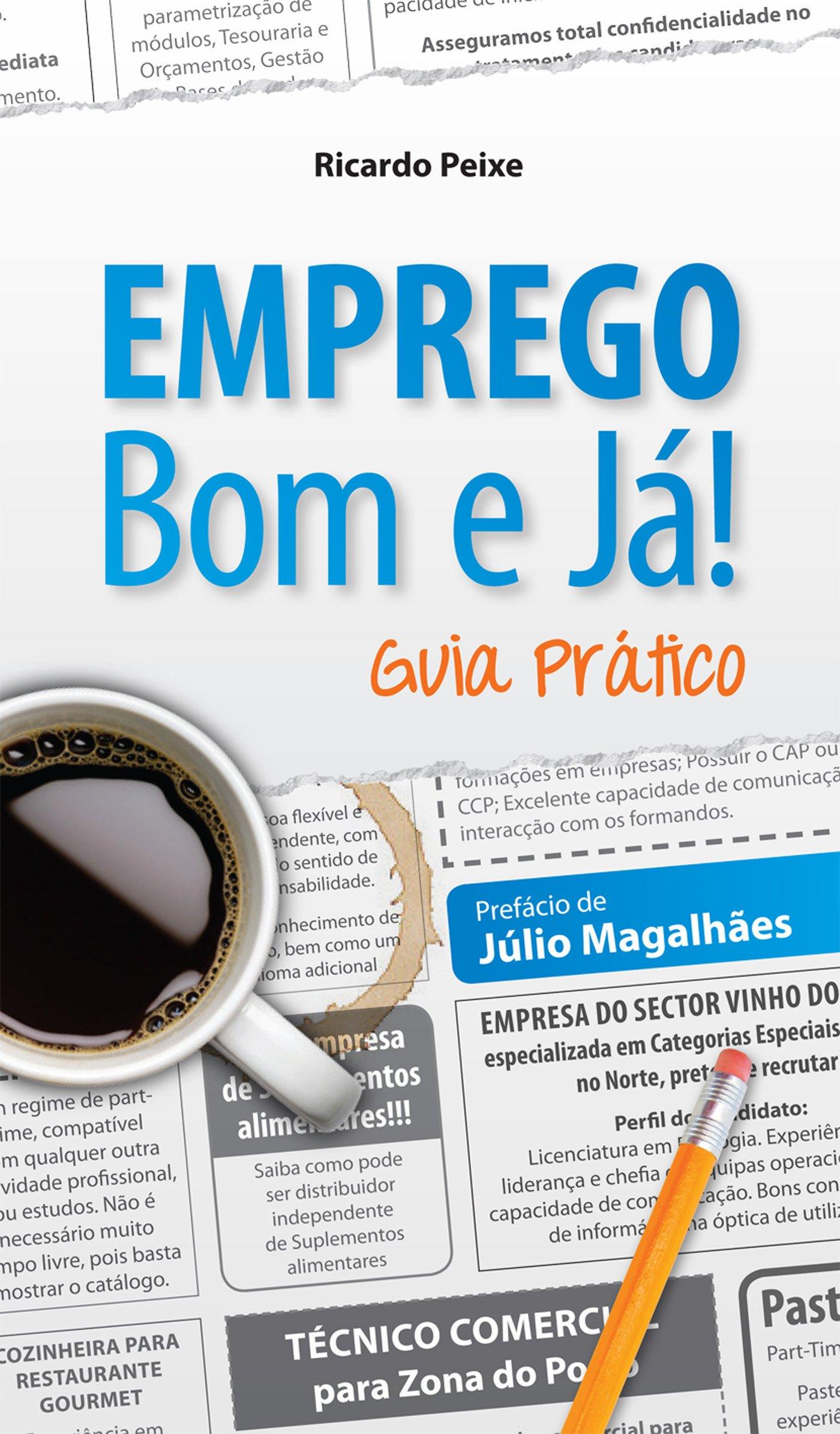 Emprego bom e já!: Guia Prático (Portuguese Edition)
