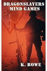 Dragonslayers: Mind Games (Dragonslayers Saga Book 2) Kindle Edition