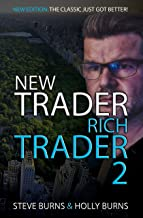 New Trader Rich Trader 2: 2nd Edition: Revised and Updated: Good Trades Bad Trades