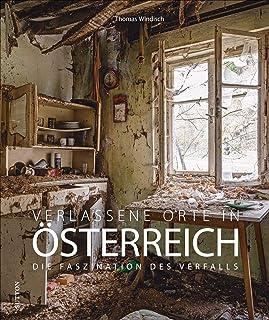 Verlassene Orte in Oesterreich: Die Faszination des Verfalls