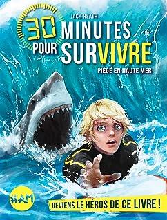 Piège en haute mer: 30 minutes pour survivre - tome 2
