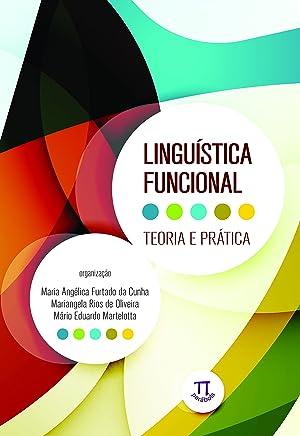 Linguística Funcional. Teoria e Prática - Volume 1
