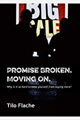 Promise Broken. Moving On.: Why is it so hard to keep yourself from buying more? Kindle Edition