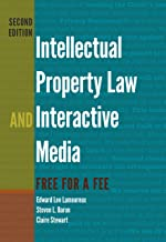 Intellectual Property Law and Interactive Media: Free for a Fee (Digital Formations Book 95)