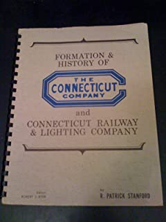 Formation & history of the Connecticut Company and Connecticut Railway & Lighting Co