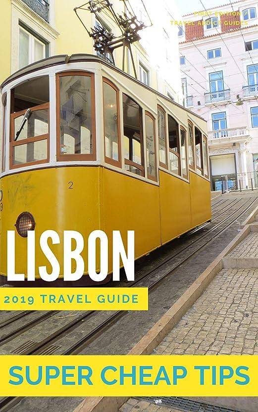 ダイヤル対処する不足Super Cheap Lisbon - Insider Travel Guide 2019: Enjoy a $1,000 trip to Lisbon for $140 (English Edition)