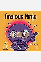 Anxious Ninja: A Children's Book About Overcoming Anxiety (Ninja Life Hacks 11) Kindle Edition