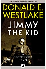 Jimmy the Kid (The Dortmunder Novels Book 3) Kindle Edition