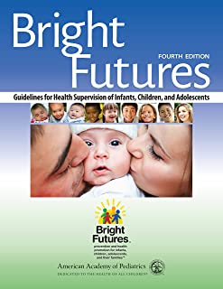 Bright Futures: Guidelines for Health Supervision of Infants, Children and Adolescents