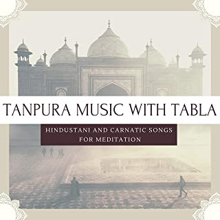 Tanpura Music with Tabla - Hindustani and Carnatic Songs for Meditation