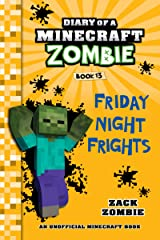 Diary of a Minecraft Zombie Book 13: Friday Night Frights Kindle Edition