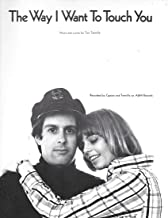 The Way I Want To Touch You (Recorded by Captain and Tennille on A&M Records)